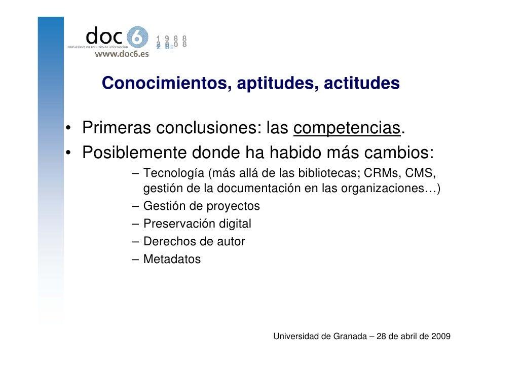 Conocimientos, aptitudes, actitudes  • Primeras conclusiones: las competencias. • Posiblemente donde ha habido más cambios...