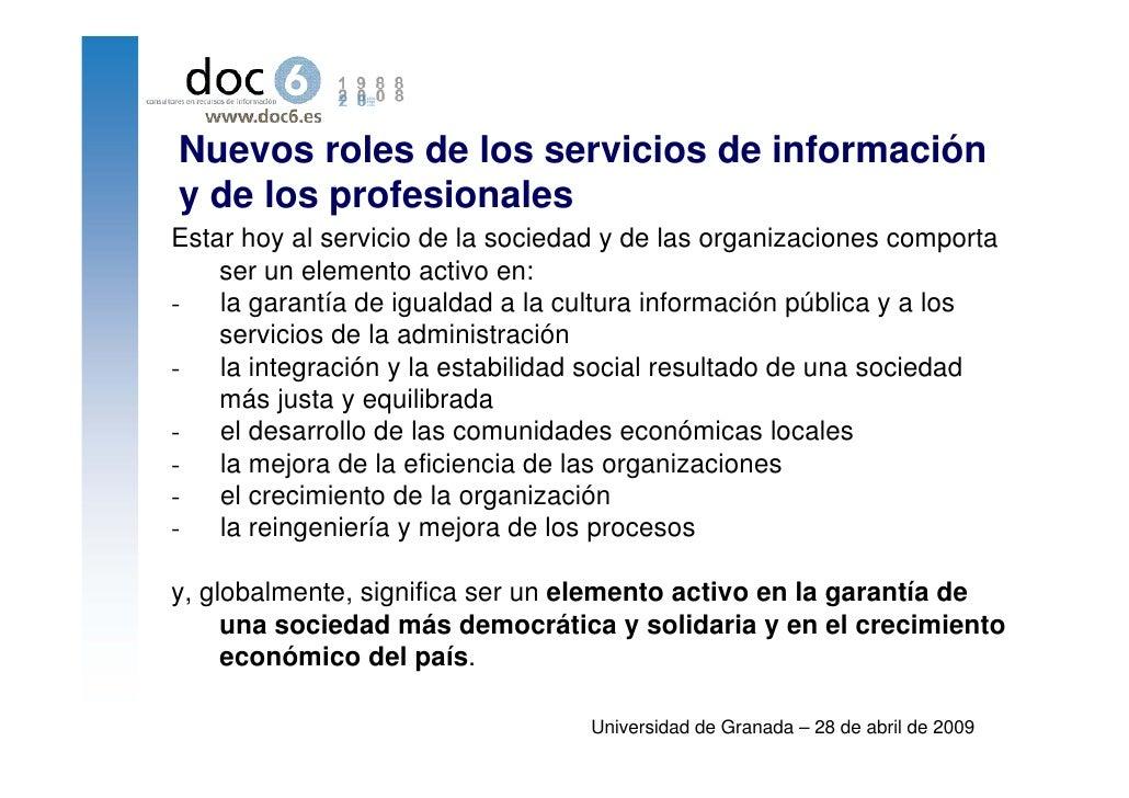 Nuevos roles de los servicios de información y de los profesionales Estar hoy al servicio de la sociedad y de las organiza...