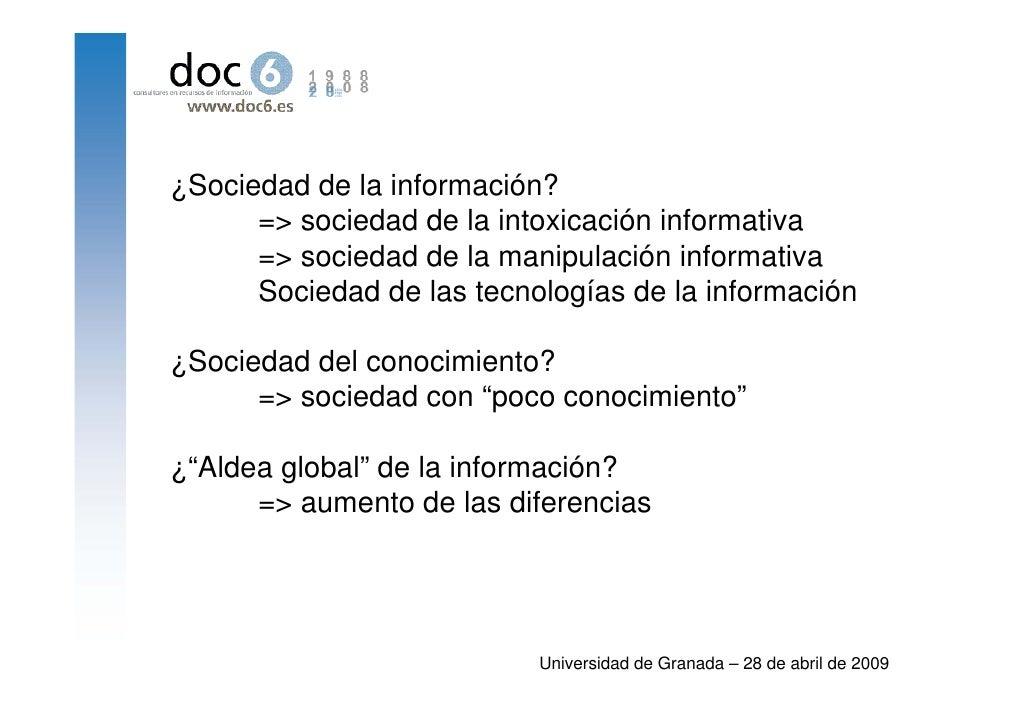 ¿Sociedad de la información?       => sociedad de la intoxicación informativa       => sociedad de la manipulación informa...