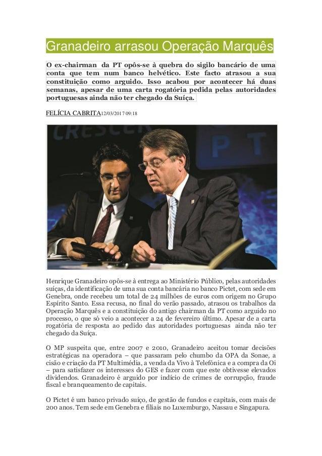 Granadeiro arrasou Operação Marquês O ex-chairman da PT opôs-se à quebra do sigilo bancário de uma conta que tem num banco...