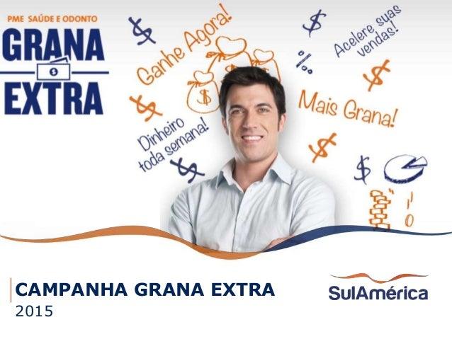 1 CAMPANHA GRANA EXTRA 2015
