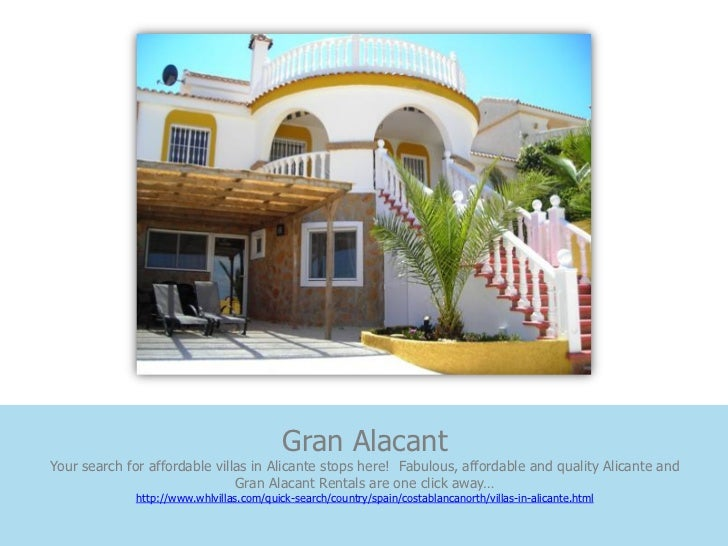 Gran AlacantYour search for affordable villas in Alicante stops here! Fabulous, affordable and quality Alicante and       ...