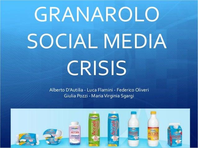 GRANAROLO   SOCIAL  MEDIA   CRISIS Alberto  D'Autilia  -‐  Luca  Flamini  -‐  Federico  Oliveri  ...