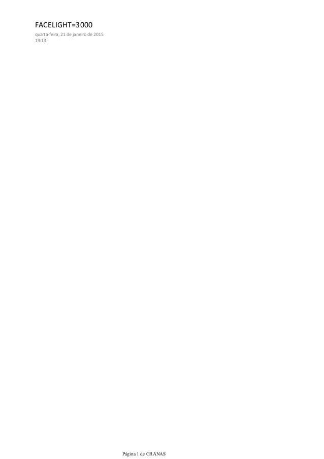 FACELIGHT=3000 quarta-feira, 21 de janeiro de 2015 19:13 Página 1 de GRANAS