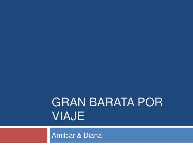 GRAN BARATA POR VIAJE Amilcar & Diana