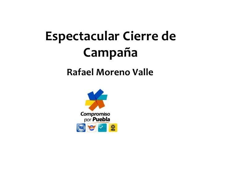 Espectacular Cierre de Campaña<br />Rafael Moreno Valle<br />