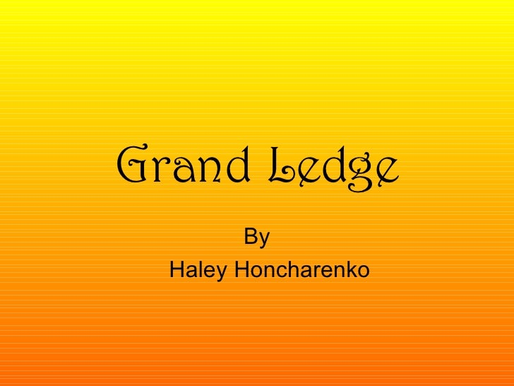 Grand Ledge By Haley Honcharenko