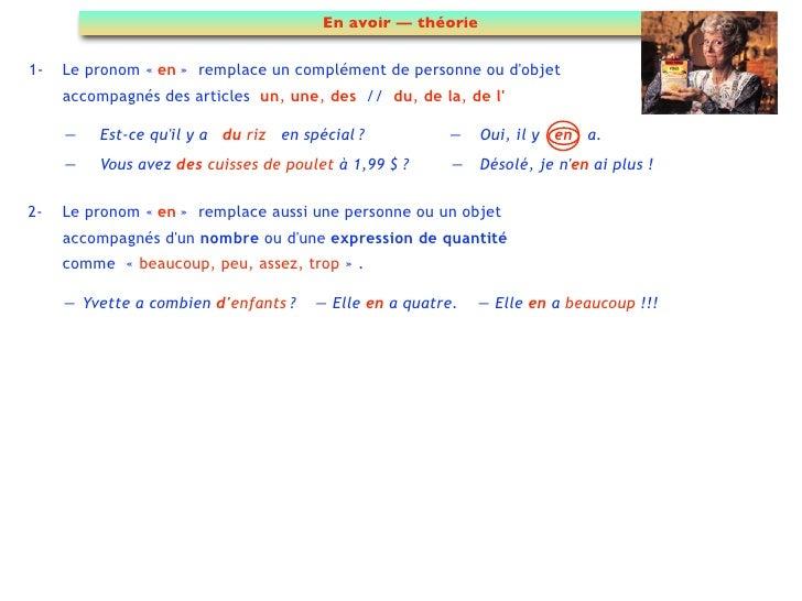 En avoir — théorie1-   Le pronom «en» remplace un complément de personne ou dobjet     accompagnés des articles un, une,...