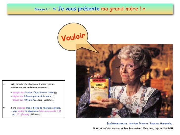 Niveau 1 :          « Je vous présente ma grand-mère ! »                                                         Vouloir• ...