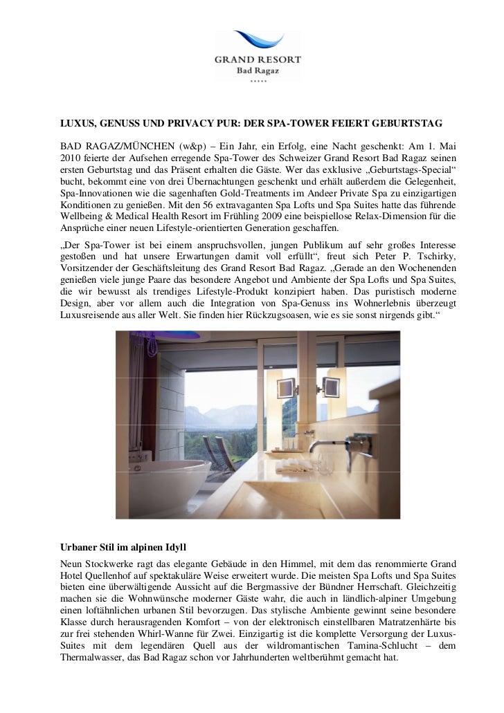 LUXUS, GENUSS UND PRIVACY PUR: DER SPA-TOWER FEIERT GEBURTSTAGBAD RAGAZ/MÜNCHEN (w&p) – Ein Jahr, ein Erfolg, eine Nacht g...