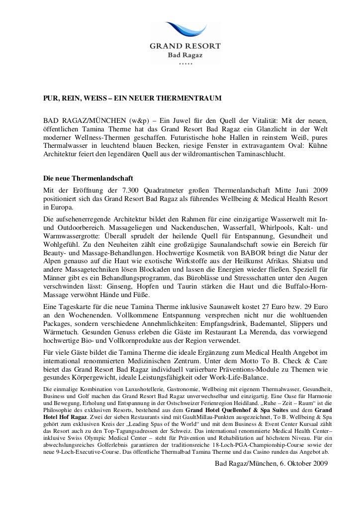 PUR, REIN, WEISS – EIN NEUER THERMENTRAUMBAD RAGAZ/MÜNCHEN (w&p) – Ein Juwel für den Quell der Vitalität: Mit der neuen,öf...