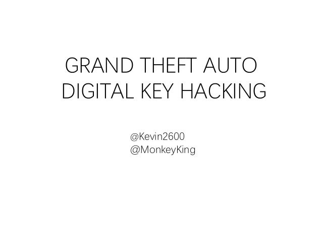 GRAND THEFT AUTO DIGITAL KEY HACKING @Kevin2600 @MonkeyKing