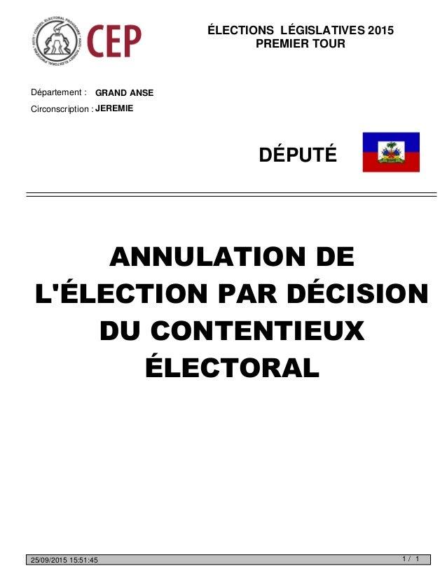 GRAND ANSEDépartement : Circonscription : JEREMIE DÉPUTÉ ANNULATION DE L'ÉLECTION PAR DÉCISION DU CONTENTIEUX ÉLECTORAL ÉL...