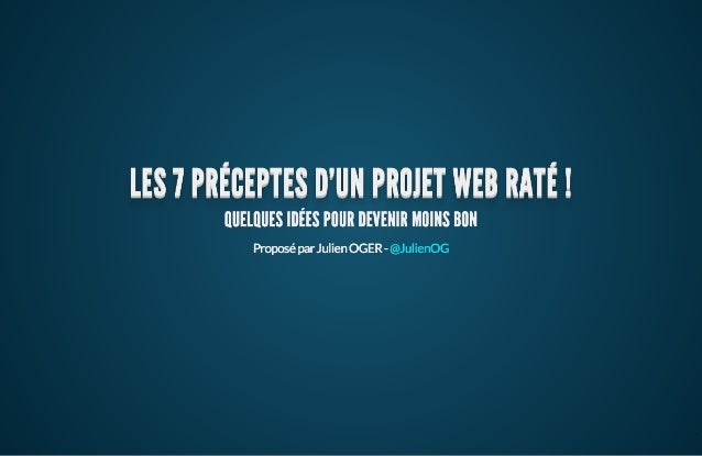 ParisWeb 2013 - Les 7 préceptes d'un projet raté