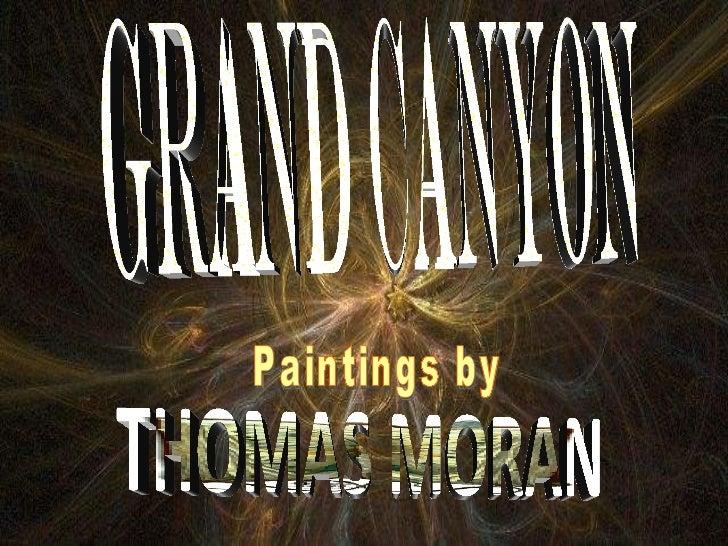 GRAND CANYON THOMAS MORAN Paintings by