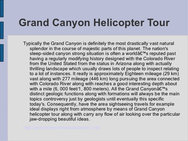 Grand Canyon Helicopter Tour <ul><li>Typically the Grand Canyon is definitely the most drastically vast natural splendor i...