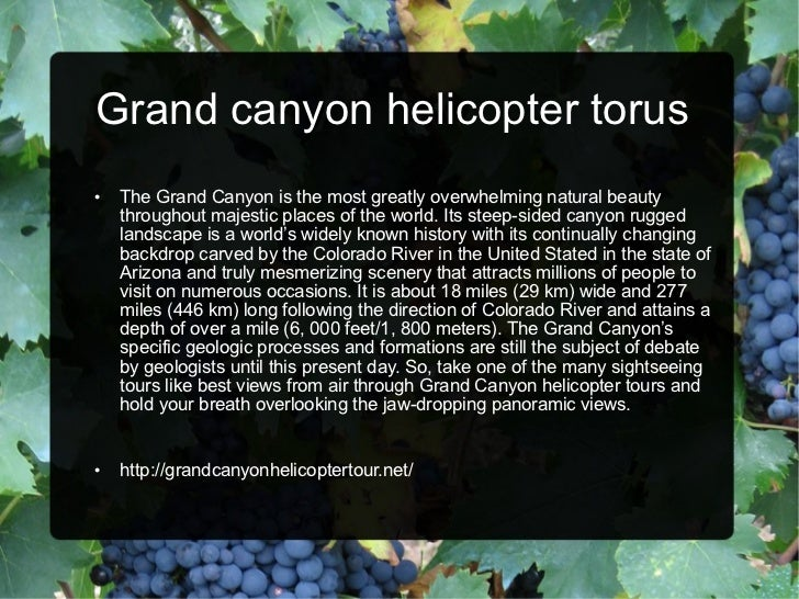 Grand canyon helicopter torus <ul><li>The Grand Canyon is the most greatly overwhelming natural beauty throughout majestic...