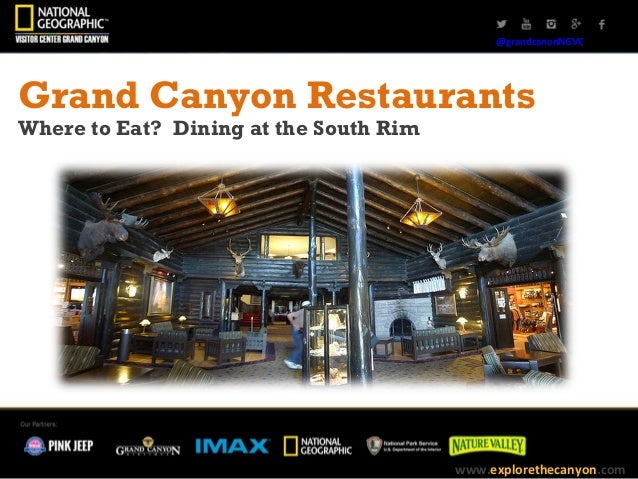 Grand Canyon Restaurants Dining At The South Rim