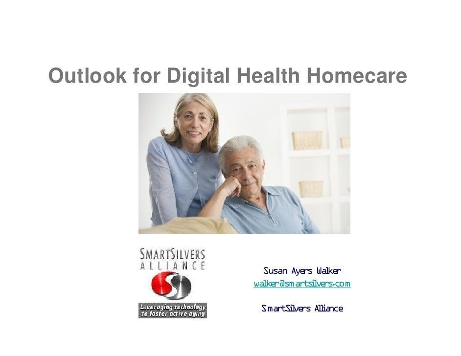 Outlook for Digital Health Homecare                          Susan Aye s Wa ke                               r l r        ...
