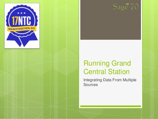 Running Grand Central Station Integrating Data From Multiple Sources