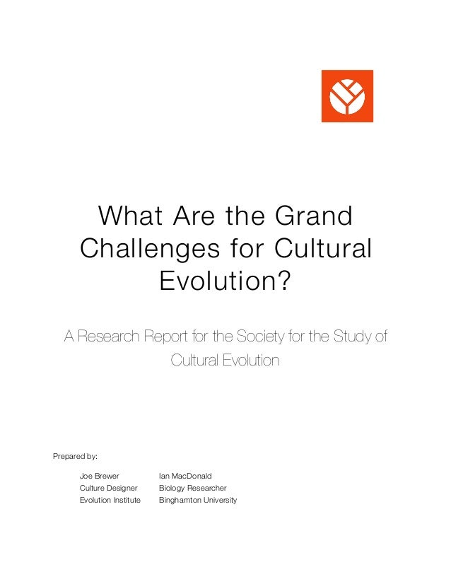 What Are the Grand Challenges for Cultural Evolution? A Research Report for the Society for the Study of Cultural Evolutio...