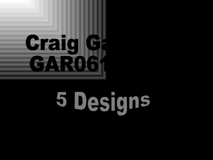Craig Gardham GAR06106357 5 Designs