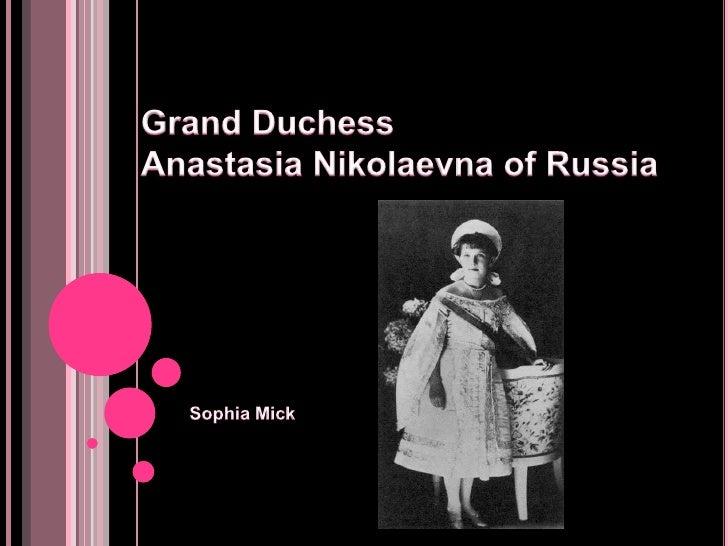 Grand Duchess Anastasia Nikolaevnaof Russia<br />Sophia Mick<br />