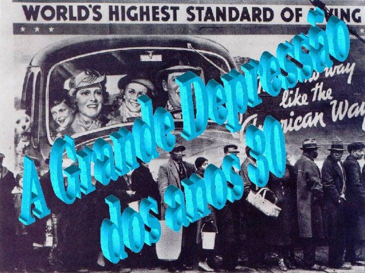 A Grande Depressão  dos anos 30