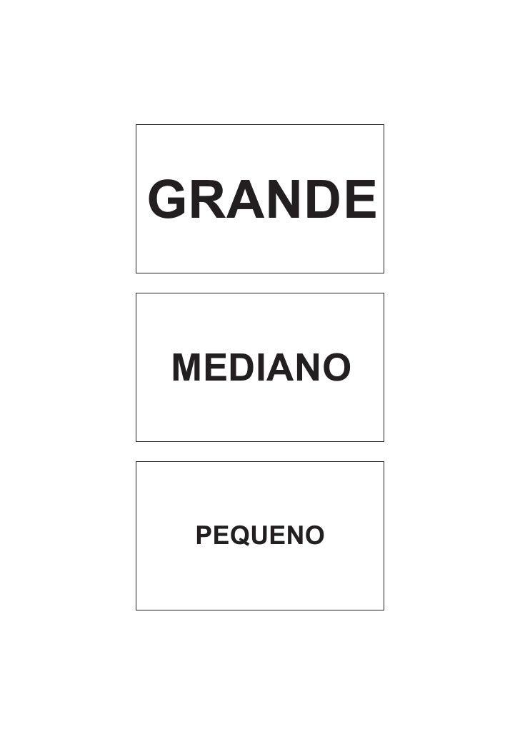 GRANDE   MEDIANO     PEQUENO