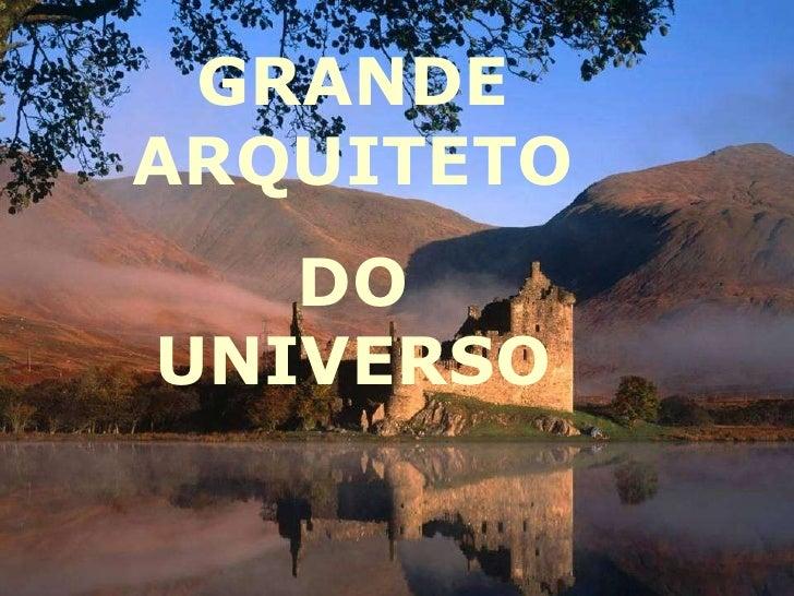 GRANDE ARQUITETO DO UNIVERSO