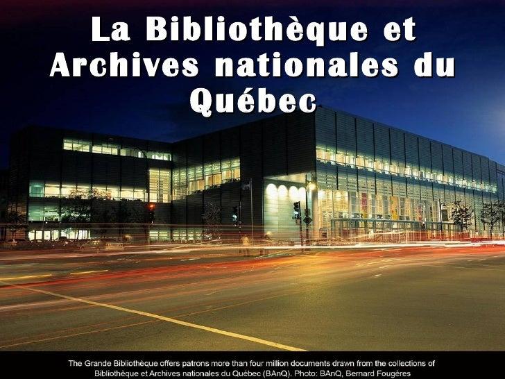 La Bibliothèque et Archives nationales du Québec