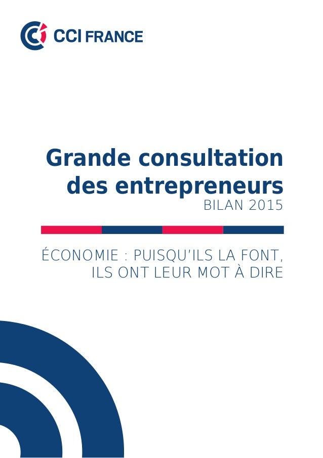Grande consultation des entrepreneurs Bilan 2015 économie : puisqu'ils la font, ils ont leur mot à dire