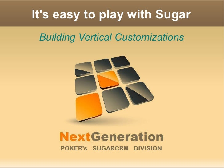 It's easy to play with Sugar Building Vertical Customizations
