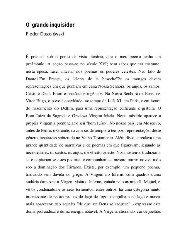 O grande inquisidor Fiodor Dostoiéwski É preciso, sob o ponto de vista literário, que o meu poema tenha um preâmbulo. A ac...