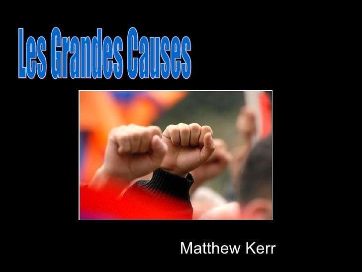 Matthew Kerr Les Grandes Causes