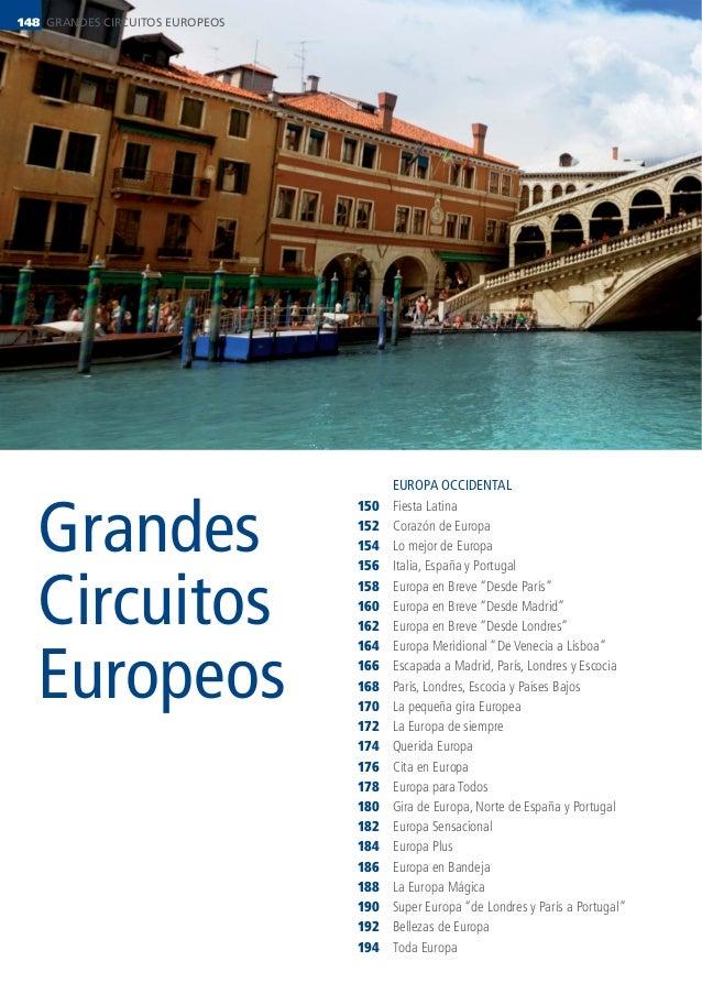 GRANDES CIRCUITOS EUROPEOS148 Grandes Circuitos Europeos 150 152 154 156 158 160 162 164 166 168 170 172 174 176 178 180 1...