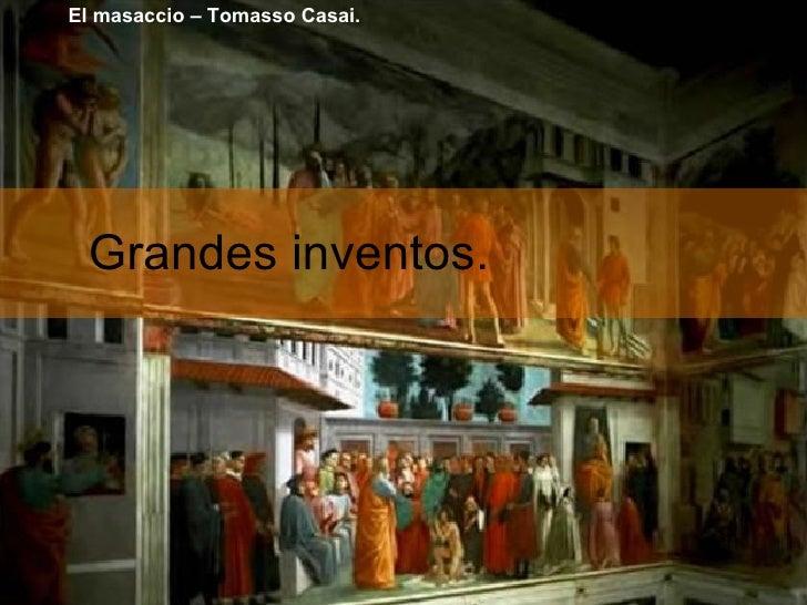 Grandes inventos. El masaccio – Tomasso Casai.