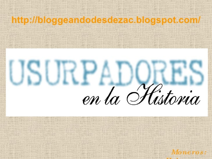 http://bloggeandodesdezac.blogspot.com/ Moneros: Helguera y Hernández