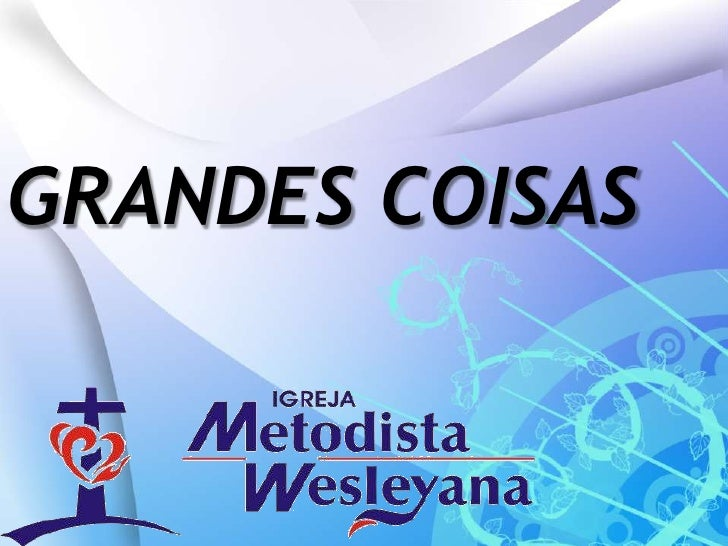 GRANDES COISAS<br />