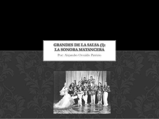 GRANDES DE LA SALSA (1):LA SONORA MATANCERA Por: Alejandro Osvaldo Patrizio