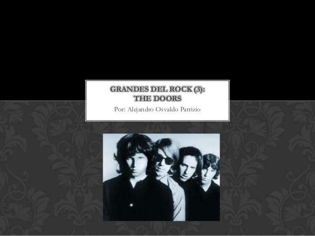GRANDES DEL ROCK (3):    THE DOORSPor: Alejandro Osvaldo Patrizio