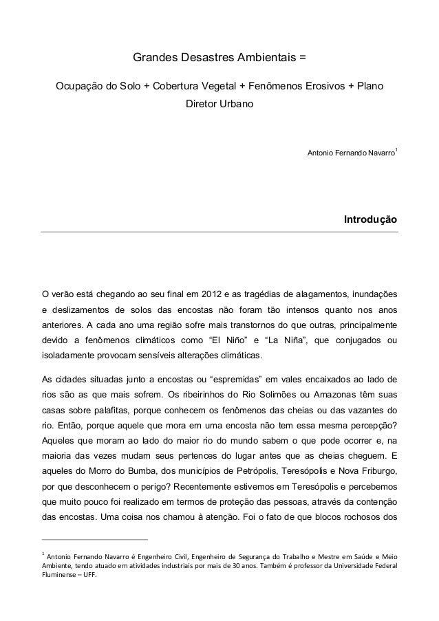 Grandes Desastres Ambientais = Ocupação do Solo + Cobertura Vegetal + Fenômenos Erosivos + Plano Diretor Urbano Antonio Fe...