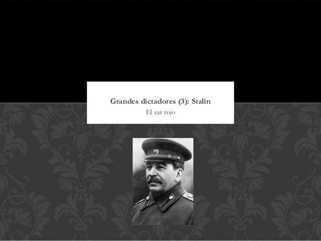 Grandes dictadores (3): Stalin          El zar rojo