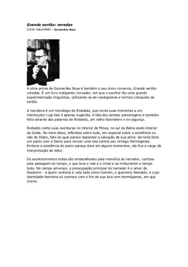 Grande sertão: veredas Livro resumido - Guimarães Rosa A obra-prima de Guimarães Rosa é também o seu único romance, Grande...