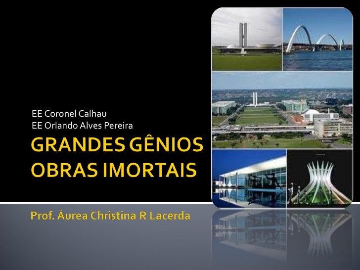 EE Coronel CalhauEE Orlando Alves Pereira