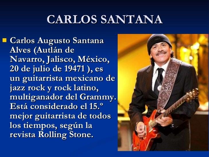 CARLOS SANTANA <ul><li>Carlos Augusto Santana Alves(Autlán de Navarro,Jalisco,México,  20 de juliode19471), es ung...
