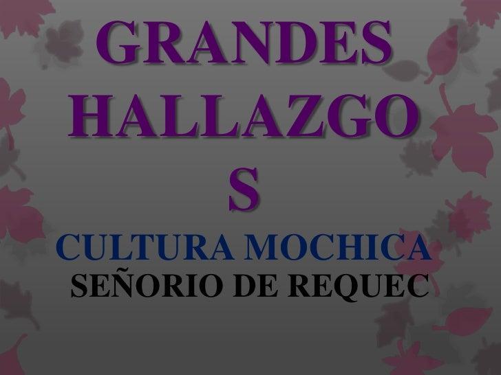 GRANDESHALLAZGO    SCULTURA MOCHICASEÑORIO DE REQUEC