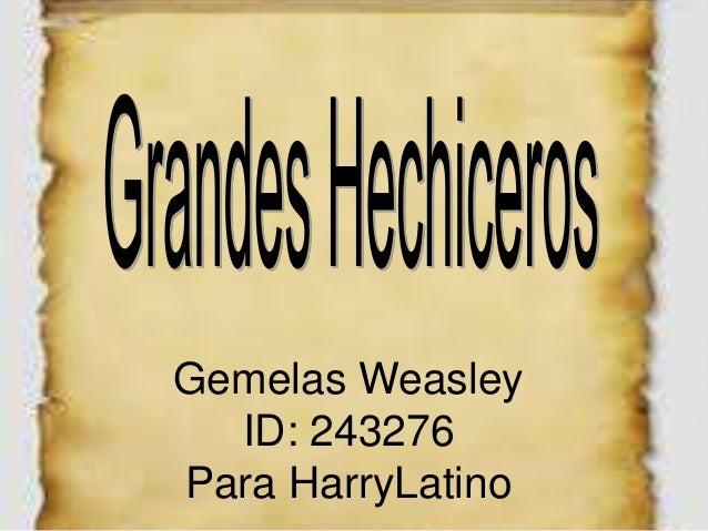 Gemelas Weasley  ID: 243276Para HarryLatino