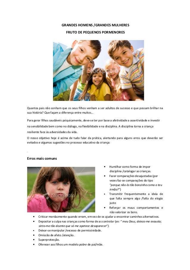 GRANDES HOMENS /GRANDES MULHERES                              FRUTO DE PEQUENOS PORMENORESQuantos pais não sonham que os s...