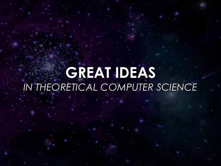 GREAT IDEASIN THEORETICAL COMPUTER SCIENCE